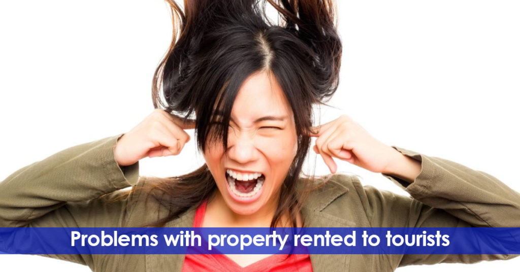 Problems with property rented to tourists