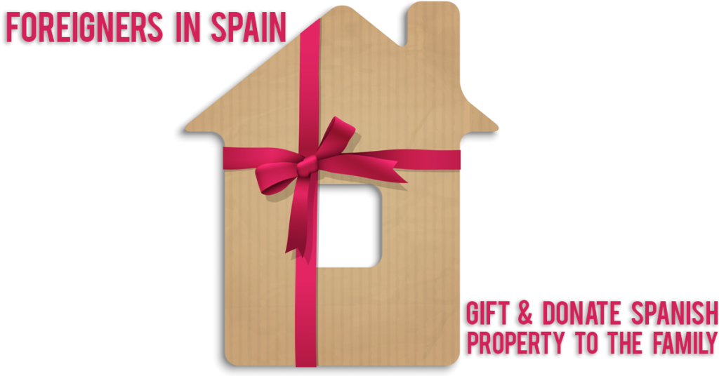Foreigners in Spain: Giving a Spanish property to children or family.