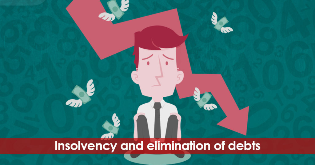 Insolvency and elimination of debts. What to do and what not to do.