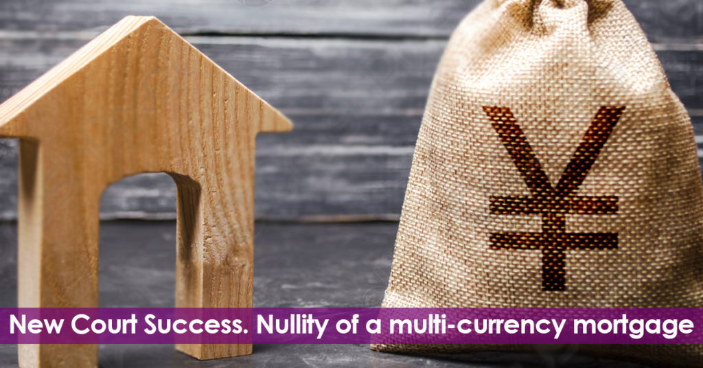 New Court Success. Nullity of a multi-currency mortgage in Japanese Yen