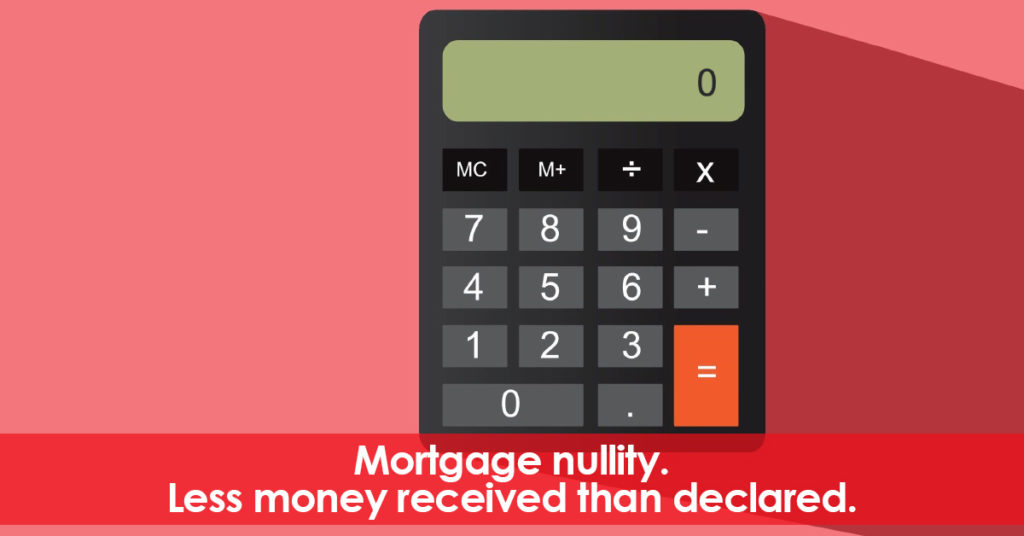 Mortgage loan nullity. Less money received than declared.
