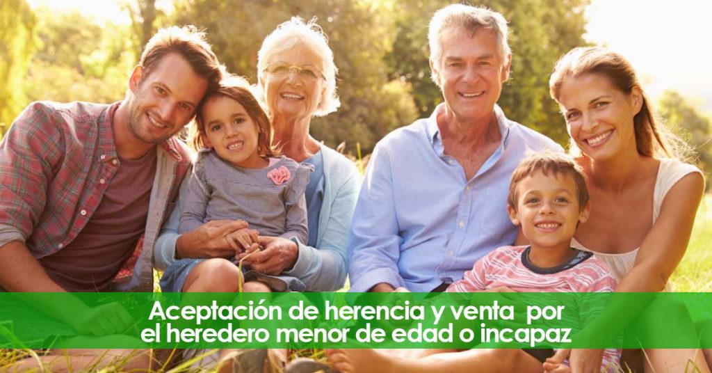 Aceptación de herencia y venta por el heredero menor de edad o incapaz