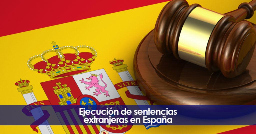 Ejecución de sentencias extranjeras en España. Asesoramiento legal