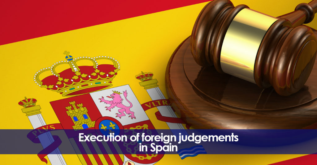 Execution of foreign judgements in Spain. Legal advice