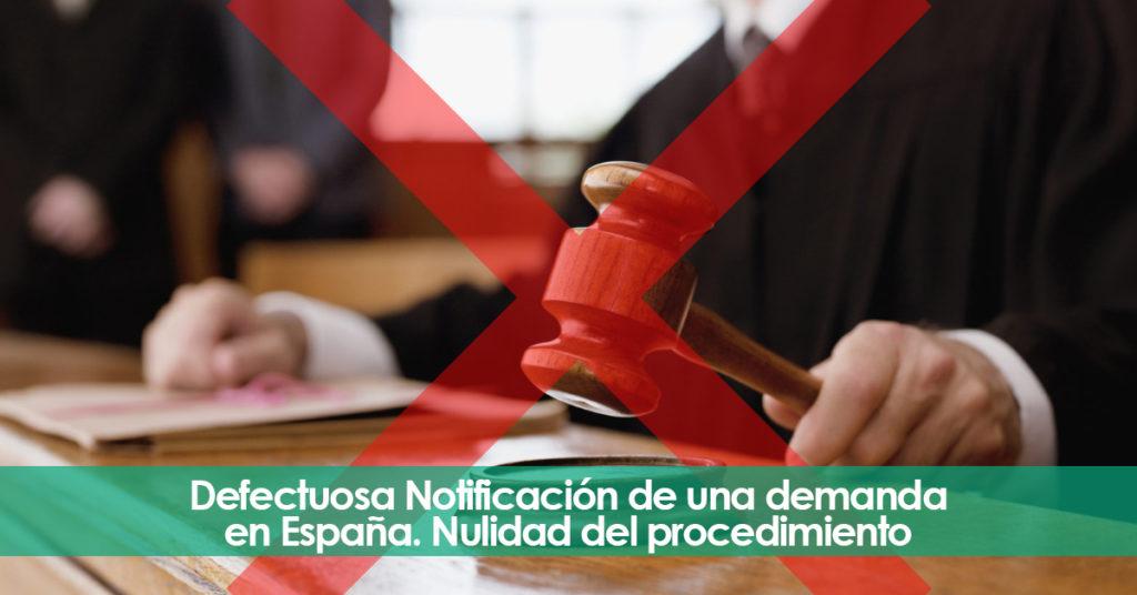 Defectuosa Notificación de una demanda en España. Nulidad del procedimiento