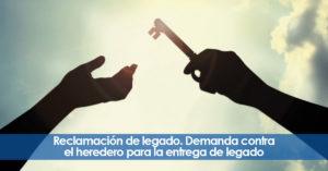 Reclamación de legado en España. Reclamación contra el heredero