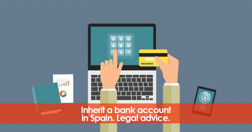 Inherit a bank account in Spain. Legal advice