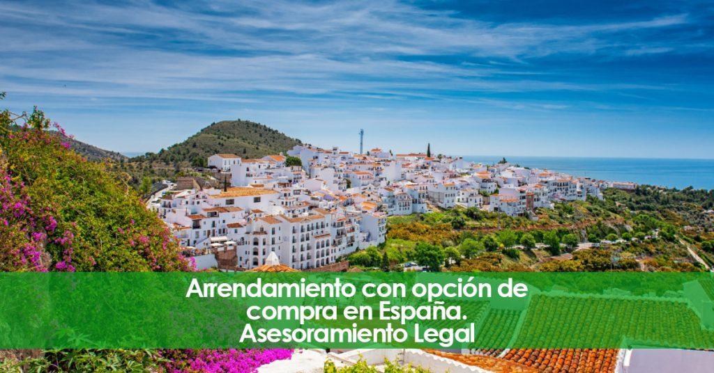 Arrendamiento con opción de compra en España. Asesoramiento Legal.