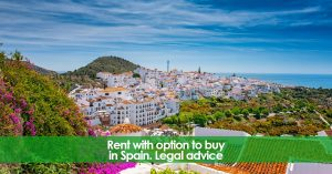 Rent with option to buy in Spain. Legal advice.